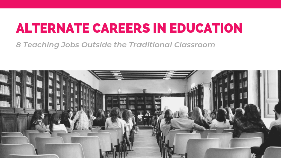 How to Build An Alternative Career in Education
