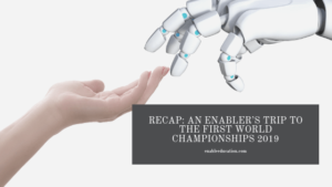 Title graphic for 2019 FIRST World Championship Recap from Enable Education showing human hand reaching for a robotic hand.