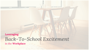 Leveraging Back to School Excitment in the workplace blog post header via enableeducation.com
