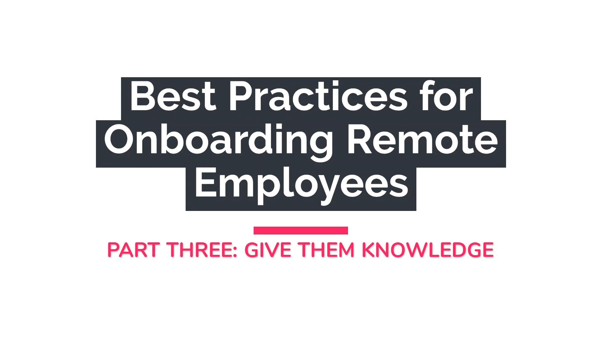 Onboarding new employees remotely: Giving knowledge