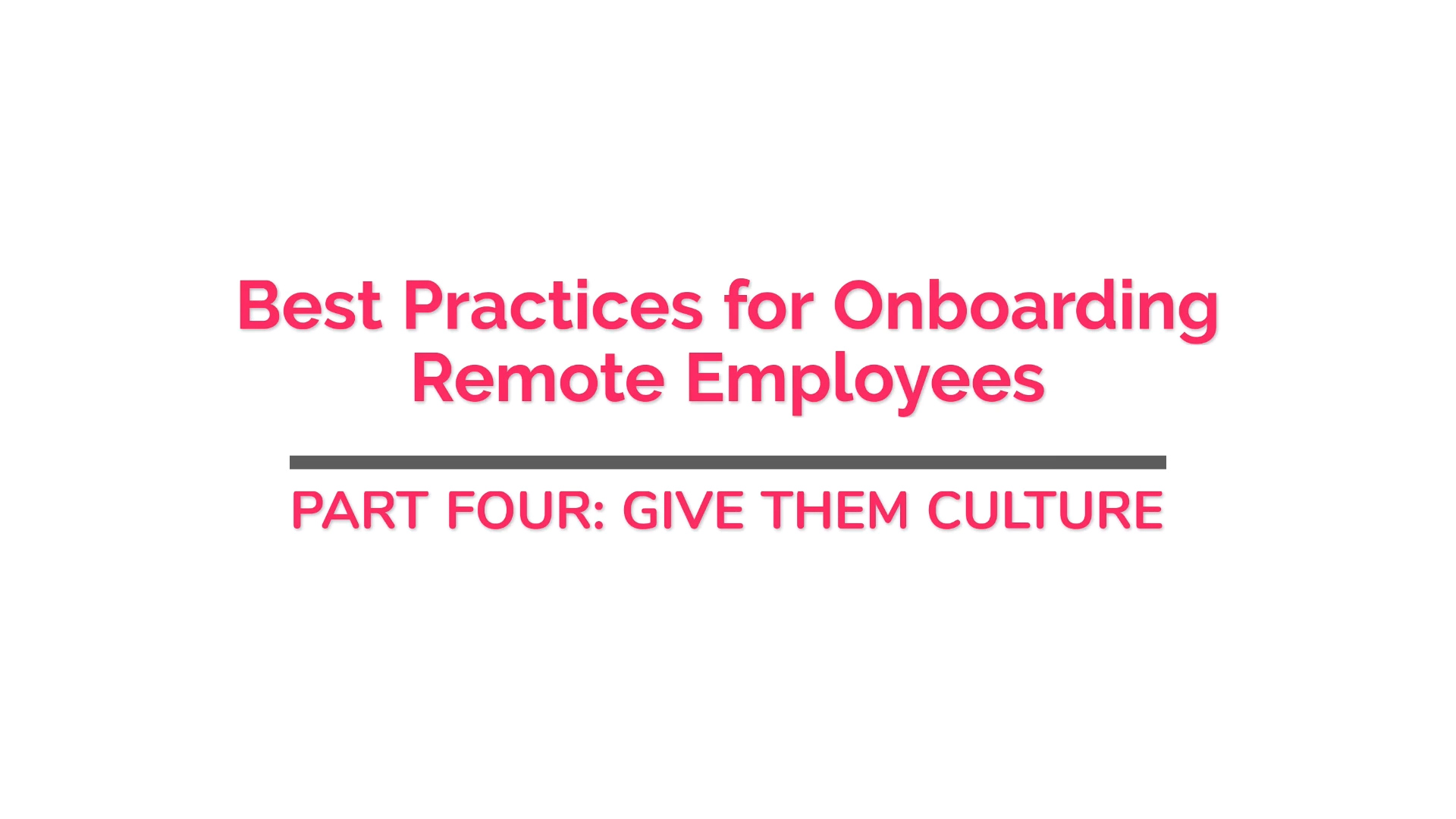 Onboarding new employees remotely: Giving Culture