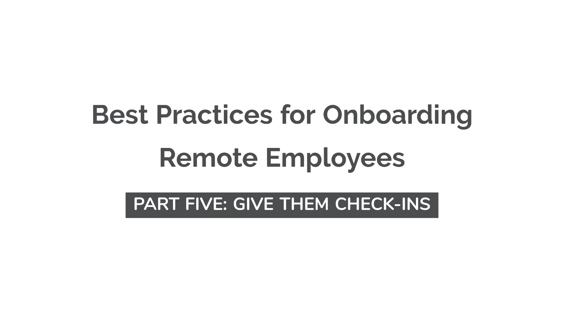 Onboarding new employees remotely: Giving Check-ins